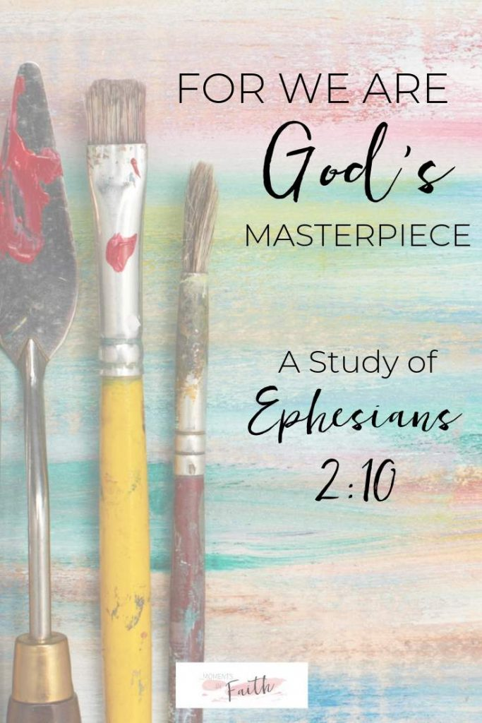 For We Are God's Masterpiece: A Study of Ephesians 2:10