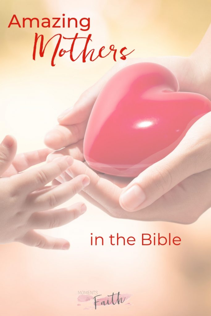 Amazing Mothers in the Bible